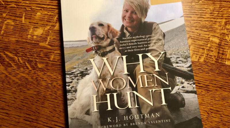 Why Women Hunt - By K.J. Houtman
